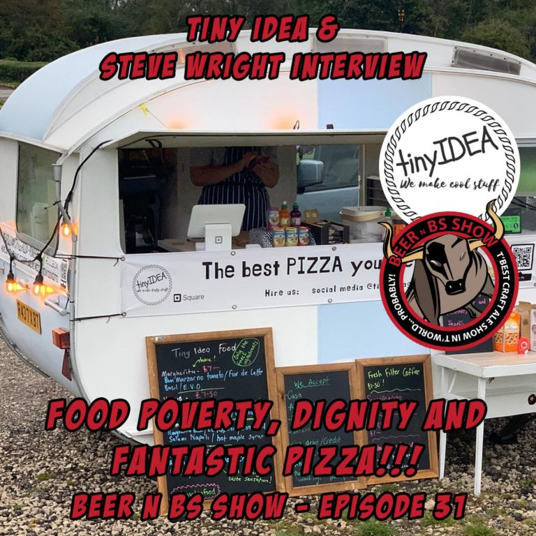 Steve Wright and Tiny Idea Interview – Food Poverty, Doing Good, Awesome Pizza, Craft Beer and Beer or BS