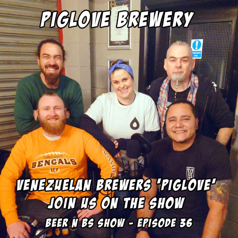 Venezuelan brewers 'Piglove' join us on the show and introduce their QAAWA series of craft ales.